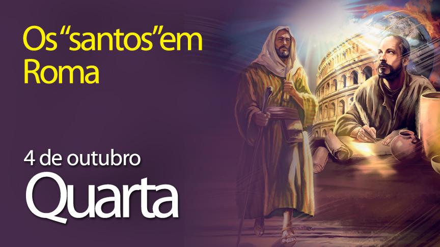 """04.10.2017 - Os """"santos"""" em Roma - Quarta"""