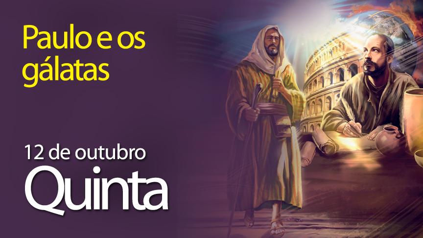 12.10.2017 - Paulo e os gálatas - Quinta