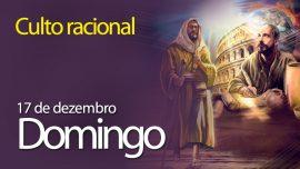 17.12.2017 - Culto racional - Domingo