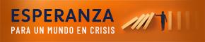Esperanza para un Mundo en Crisis