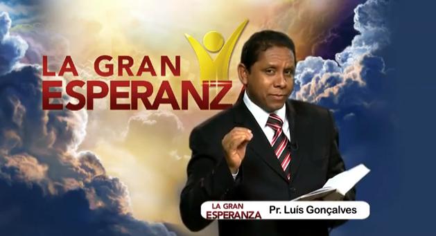 La Gran Esperanza / Pr Luis Gonçalves