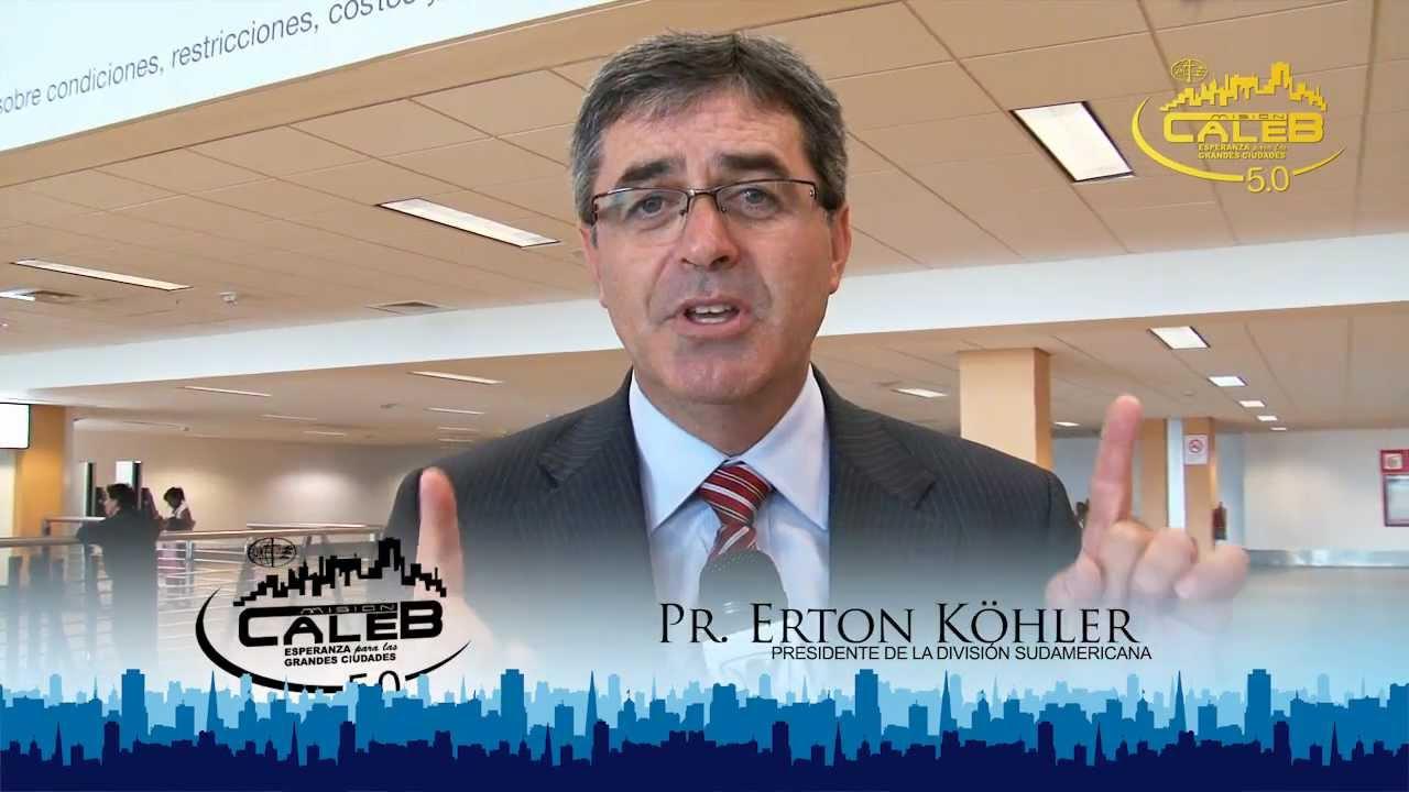 Saludo Pr. Erton Köhler / Misión Caleb 5.0