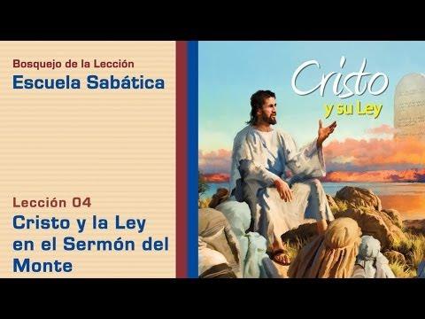 #4 Cristo y la ley en el sermón del monte – 2º Trim/2014 – Escuela Sabática