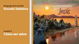 Lección: 5 Cómo ser salvo 3º Trim/2014 – Escuela Sabática