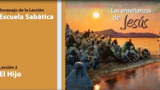 Lección 2: El Hijo 3º Trim 2014 – Escuela Sabática