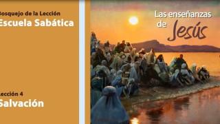 Lección 4: La Salvación 3º Trim/2014 – Escuela Sabática