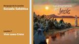 Lección 7: Vivir como Cristo 3º Trim/2014 – Escuela Sabática