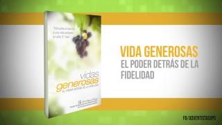 Vidas Generosas – El poder detrás de la Fidelidad