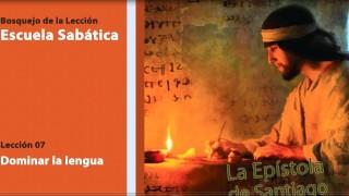 Lección 7: Dominar la lengua 4º Trim/2014 – Escuela Sabática