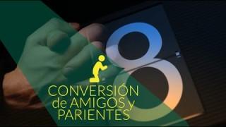 Día 8 Orar por la conversión de amigos y parientes – #10diasdeoracion