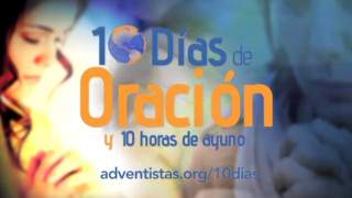 10 días de Oración y 10 horas de Ayuno