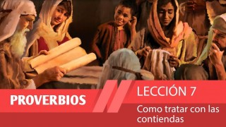 Lección 7: Como tratar con las contiendas 1º Trim/2015 – Escuela Sabática