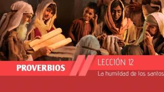 Lección 12: La humildad de los santos 1º Trim/2015 – Escuela Sabática