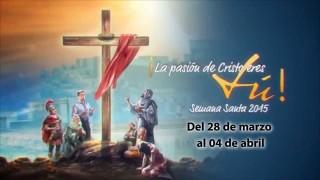 Jesús murió por amor a ti – Semana Santa 2015
