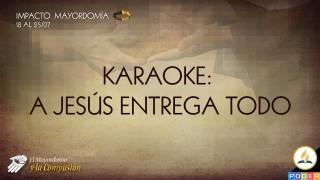 Karaoke – A Jesús entrega todo