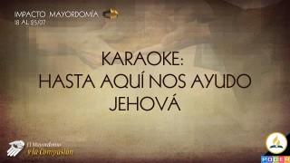Karaoke – Hasta aquí nos ayudo Jehová