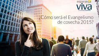 ¿Cómo será el Evangelismo de Cosecha 2015? – Pr. Luis Gonçalves