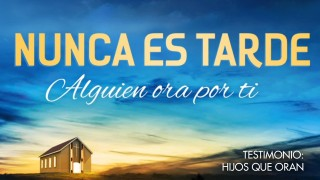 Testimonio – Hijos que oran