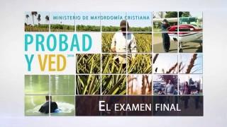 02/Julio El examen final – Probad y Ved 2016