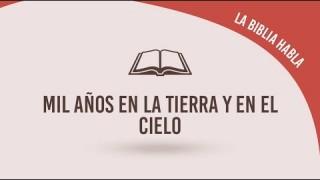 """#13 Mil años en la tierra y en el cielo – La biblia habla """"La fe de Jesús"""""""
