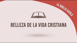 """#17 Belleza de la vida cristiana – La biblia habla """"La fe de Jesús"""""""