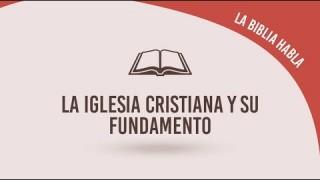 """#18 La iglesia cristiana y su fundamento – La biblia habla """"La fe de Jesús"""""""