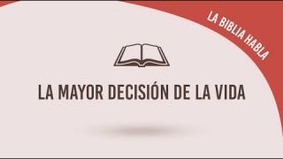 """#20 La mayor decisión de la vida – La biblia habla """"La fe de Jesús"""""""