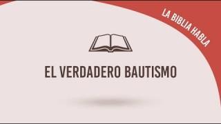 "#23 El verdadero bautismo – La biblia habla ""La fe de Jesús"""