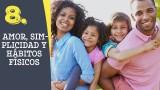 Tema #8 Amor, simplicidad y hábitos físicos – Adoración en familia