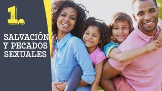 Tema #1 Salvación y pecados sexuales – Adoración en familia