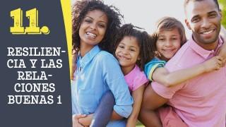 Tema #11 Resiliencia y las relaciones buenas  1 – Adoración en familia