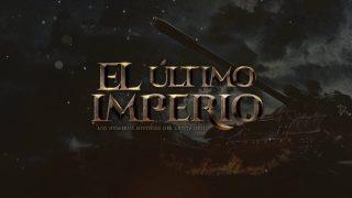 El Último Imperio 2016 ¡Imperdible!