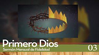 Sermones de Fidelidad Tema 3 Levántate | Primero Dios