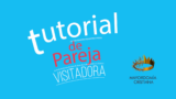 Tutorial de Pareja Visitadora – Video Motion