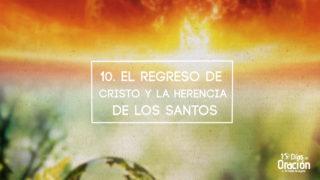 Día 10: El regreso de Cristo y La herencia de los santos – 10 Días de Oración 2017