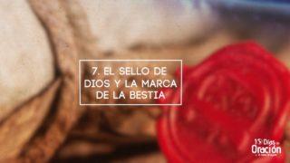 Día 7: El sello de Dios y la marca de la Bestia  – 10 Días de Oración 2017