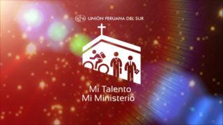 Canto Mi Talento Mi Ministerio #UPSur