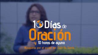 10 Días de oración y 10 horas de ayuno / Eventos Finales
