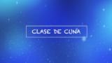 Clase de Cuna – Pretrimestral Segundo Trimestre 2017