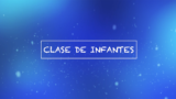 Clase de Infantes – Pretrimestral Segundo Trimestre 2017