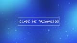 Clase de Primarios – Pretrimestral Segundo Trimestre 2017