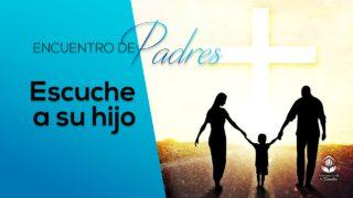 Escuche a su hijo – Tema 4 | Encuentro de Padres