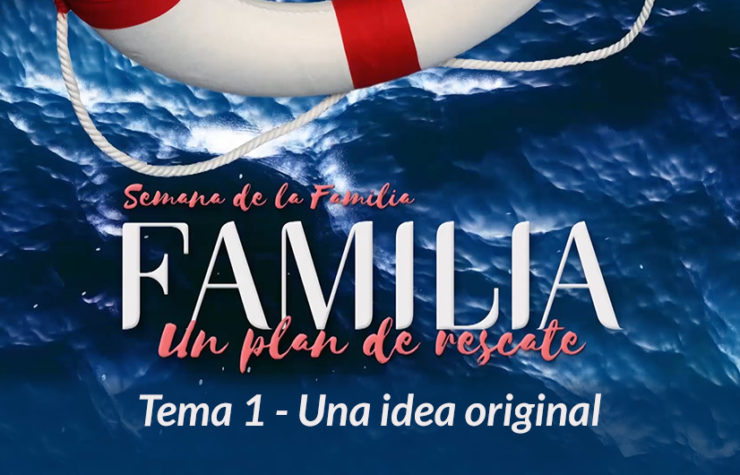 1. Una idea original – Semana de la Familia 2017