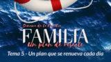 5. Un plan que se renueva cada día – Semana de la Familia 2017