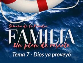 7. Dios ya proveyó – Semana de la Familia 2017