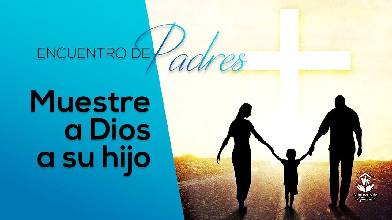 Muestre a Dios para su hijo – Tema 8 | Encuentro de Padres