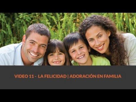 11 La felicidad | Adoración en Familia