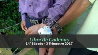 14º Sábado (3º Trim 17) – Libre de Cadenas