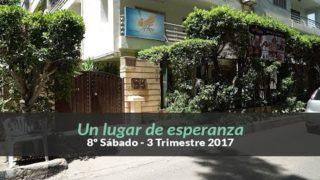 8º Sábado (3ºTrim2017) – Un lugar de esperanza