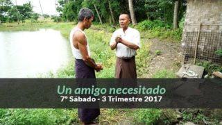 7º Sábado (3ºTrim2017) – Un amigo necesitado